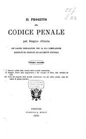 Progetto del codice penale del regno d'Italia: coi lavori preparatorj per la sua compilazione raccolti ed ordinati sui documenti ufficiali, Volume 2