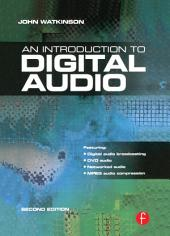 Introduction to Digital Audio: Edition 2