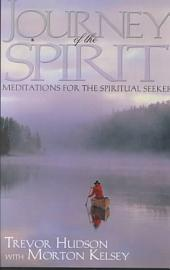 Journey of the Spirit: Meditations for the Spiritual Seeker