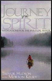 Journey of the Spirit: Meditations for the Spiritual Seeker
