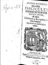 Fasciculus dissertationum selectarum