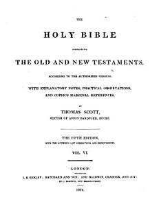 The Holy Bible, with Explanatory Notes, Practical Observations and Copious Marginal References