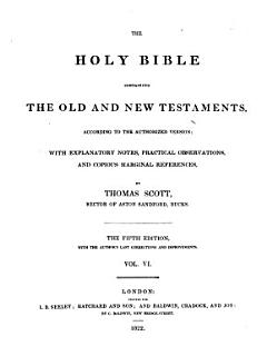 The Holy Bible  with Explanatory Notes  Practical Observations and Copious Marginal References Book