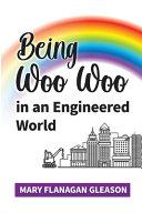 Being Woo Woo in an Engineered World