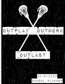 Outplay  Outwork  Outlast   2019 2020 School Planner Book