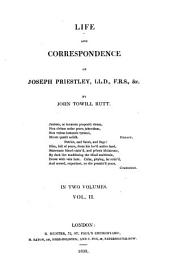 Life and correspondence of Joseph Priestley: Volume 2