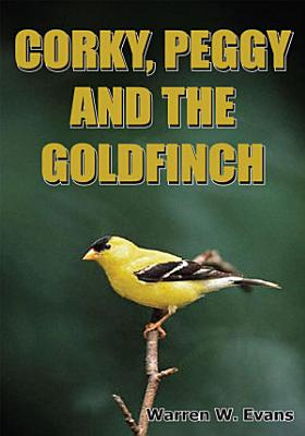 CORKY  PEGGY AND THE GOLDFINCH PDF