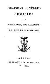 Oraisons funèbres choisies de Mascaron, Bourdaloue, LaRue et Massillon