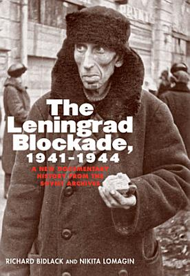 The Leningrad Blockade  1941 1944 PDF