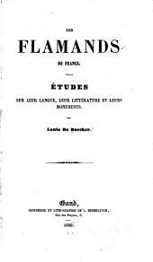 Les Flamands de France: Études sur leur langue, leur littérature et leurs monuments