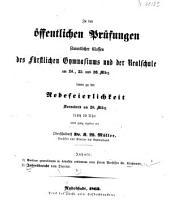 Zu den öffentlichen Prüfungen sämmtlicher Classen des Fürstlichen Gymnasiums und der Realschule ... sowie zu dem Sittenfeste ... ladet ein: 1863