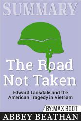 Summary: The Road Not Taken: Edward Lansdale and the ...