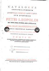 Catalogus codicum Latinorum Bibliothecae Mediceae Laurentianae sub auspiciis Petri Leopoldi ... Ang. Mar. Bandinius i.v.d. ... recensuit illustravit edidit. Tomus 1. [- 5.]: Tomus 4. Continens exactissimam recensionem mss. codicum circiter 700 qui olim in Florentino S. Crucis coenobio minor. conuentualium adseruabantur, Volume 4