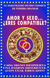 Amor y Sexo, Eres Compatible?