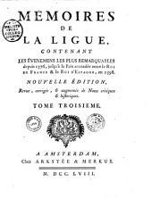 Mémoires de la Ligue contenant les evenemens les plus remarquables depuis 1576, jusqu'à la paix accordée entre le roi de France et le roi d'Espagne, en 1597 [signés Samuel du Lis, pseud. de Simon Goulart]