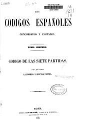 Los códigos españoles, concordados y anotados: Primera y segunda partida.- T.2: Tercera, cuarta y quinta partida.- T.3: Sexta y sétima partida.- T.4: Indice de las leyes y glosas del mismo