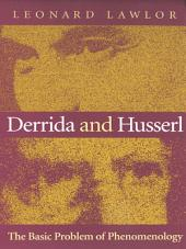 Derrida and Husserl: The Basic Problem of Phenomenology
