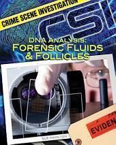 DNA Analysis: Forensic Fluids & Follicles