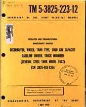 Operator and Organizational Maintenance Manual: Distributor, Water, Tank Type, 1000 Gal Capacity, Gasoline Driven, Truck Mounted (General Steel Tank Model 1602), FSN 3825-403-9334