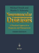 Neuromuscular Diseases: A Practical Approach to Diagnosis and Management, Edition 3
