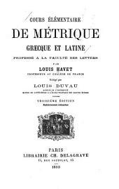 Cours élementaire de métrique grecque et latine ...