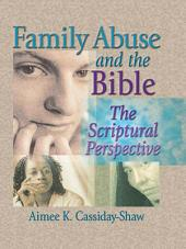 Family Abuse and the Bible: The Scriptural Perspective