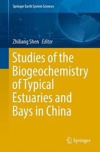 Studies of the Biogeochemistry of Typical Estuaries and Bays in China