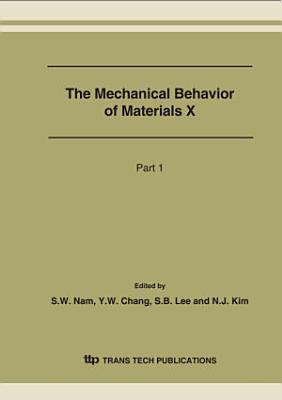 The Mechanical Behavior of Materials X