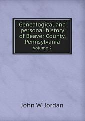 Genealogical and personal history of Beaver County, Pennsylvania: Volume 1