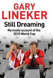 Still Dreaming: My Inside Account of the 2010 World Cup