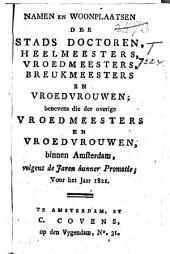 Namen en woonplaatsen der heeren medecinae doctores, heel- en vroedmeesters en apothekers mits gaders die der vroedvrouwen binnen Amsterdam: Volume 5
