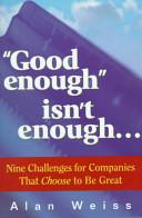 Good Enough Isn t Enough