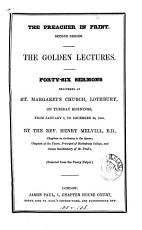 The Golden lectures  sermons delivered at St  Margaret s church  Lothbury  1853   56   Selected from the Penny pulpit PDF