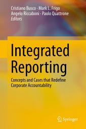 Integrated Reporting: Concepts and Cases that Redefine Corporate Accountability