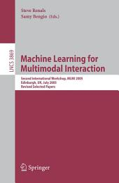 Machine Learning for Multimodal Interaction: Second International Workshop, MLMI 2005, Edinburgh, UK, July 11-13, 2005, Revised Selected Papers