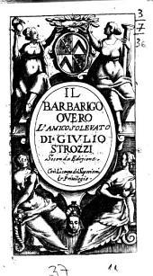 Il Barbarigo ouero l'amico soleuato di Giulio Strozzi