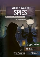 You Choose: World War II Spies: An Interactive History Adventure