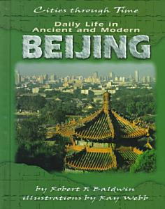 Daily Life in Ancient and Modern Beijing PDF