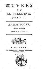 Oeuvres de M. Fielding. Tome premier [-quinzieme]: Amelie Booth, histoire angloise. Tome second. 2