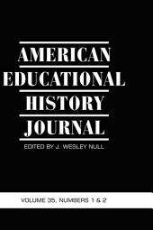 American Educational History Journal Volume 35, Number 1 And 2 2008
