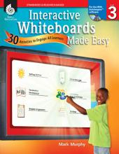 Interactive Whiteboards Made Easy: 30 Activities to Engage All Learners: Level 3 (ActivIns