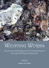 Weaving Words: Personal and Professional Transformation through Writing as Research