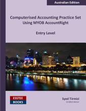 Computerised Accounting Practice Set Using MYOB AccountRight - Entry Level: Australian Edition