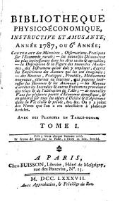 Bibliothèque physico-économique: instructive et amusante. 1787,1