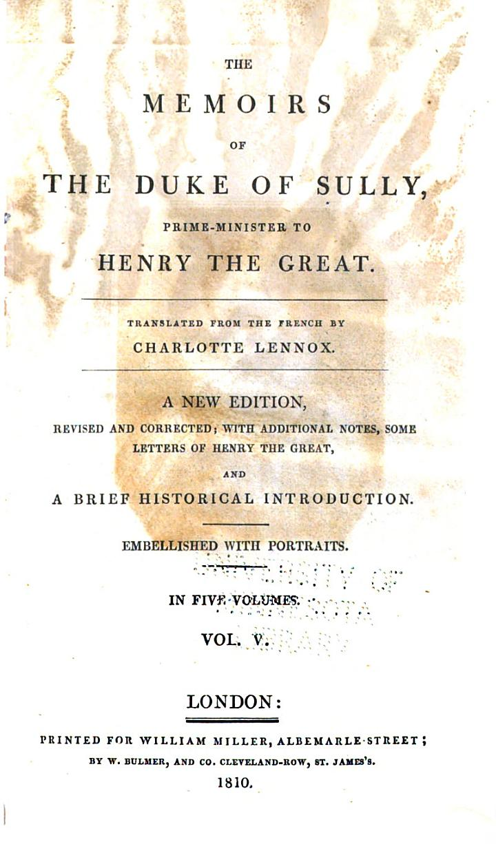 Memoirs of the Duke of Sully, Prime-minister to Henry the Great