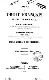 Cours de droit français: suivant le Code civil, Volume22