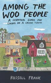Among the Woo People: A Survival Guide for Living in a College Town