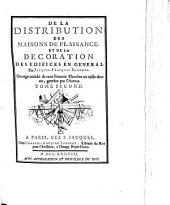 De la distribution des maisons de plaisance, et de la decoration des edifices en general: Volume 2