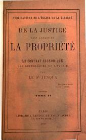 De la Justice dans l'usage de la propriété, ou le Contrat économique des républiques de l'avenir: Volume2