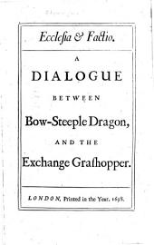 Ecclesia & Factio: A Dialogue Between Bow-Steeple Dragon and the Exchange Grashopper